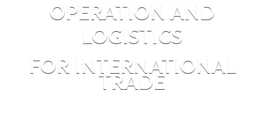OPERATION AND LOGISTICS FOR INTERNATIONAL TRADE